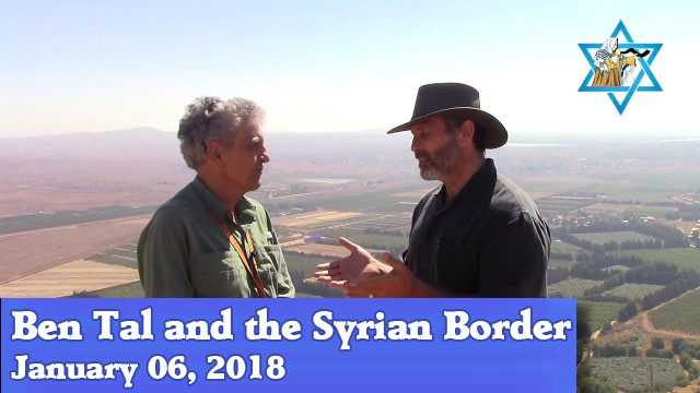 1-06-18 Ben Tal and the Syrian Border