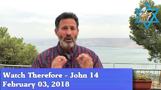 2-3-18 Watch Therefore - John 14