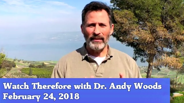 2-24-18 Watch Therefore Dr Andy Woods