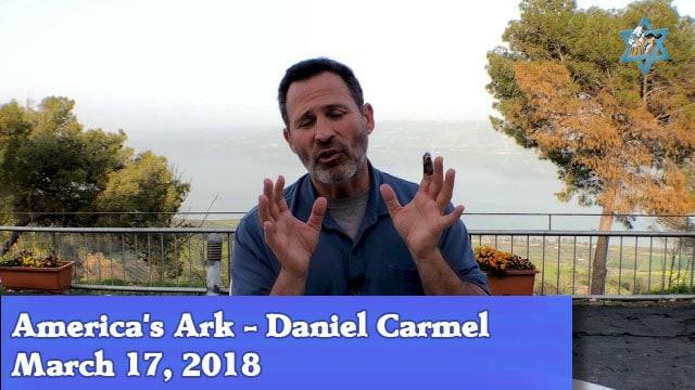3-17-18 America's Ark - Daniel Carmel