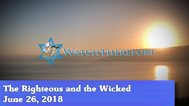 06-26-18 The Righteous and the Wicked