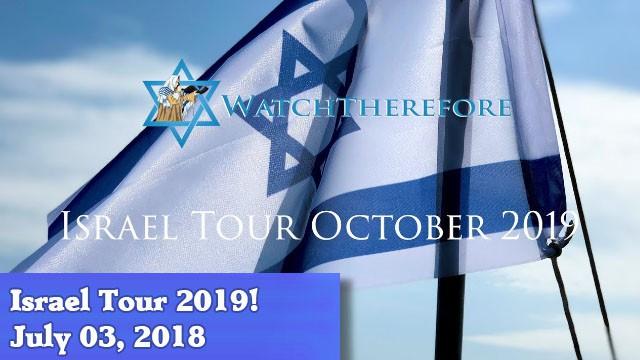 07-03-18 Israel Tour 2019!