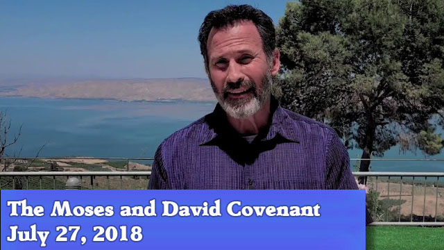 07-27-18 The Moses and David Covenant