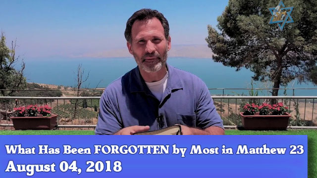 08-04-18 What Has Been FORGOTTEN by Most in Matthew 23